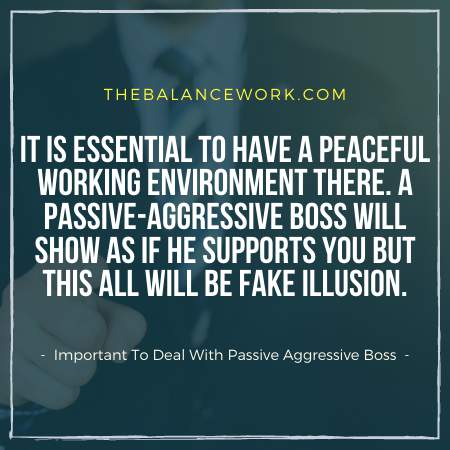 Important To Deal With Passive Aggressive Boss