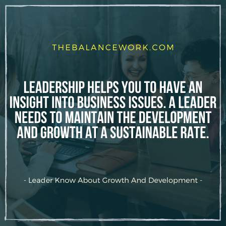 Leader Know About Growth And Development