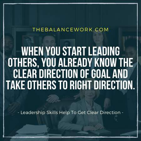 Leadership Skills Help To Get Clear Direction