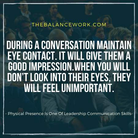 Physical Presence Is One Of Leadership Communication Skills
