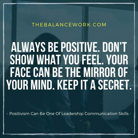 Positivism Can Be One Of Leadership Communication Skills