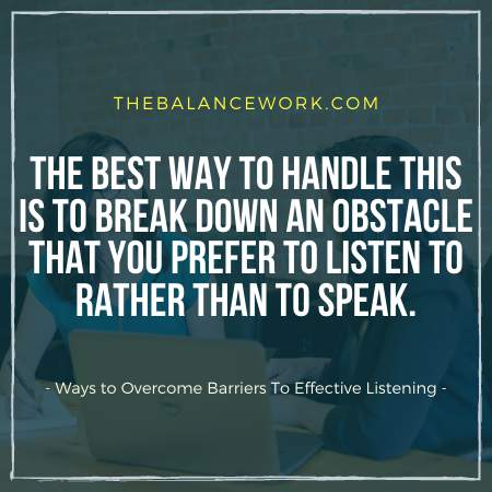 Ways to Overcome Barriers To Effective Listening