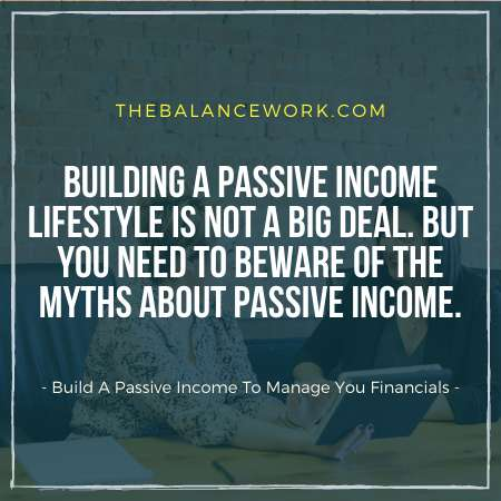 Build A Passive Income To Manage You Financials