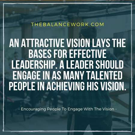 Leadership Encourage People To Engage With The Vision