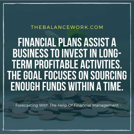 Forecasting With The Help Of Financial Management
