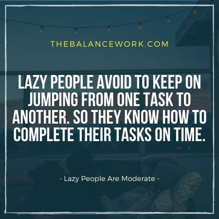 Lazy People Are Moderate