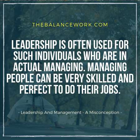 Leadership And Management - A Misconception