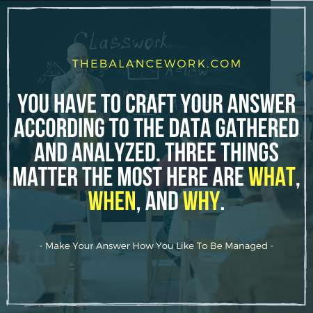 Make Your Answer How You Like To Be Managed