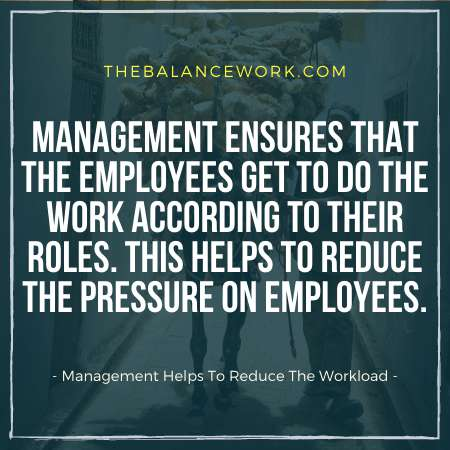 Managements Help To Reduce The Workload