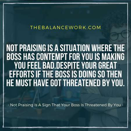 Not Praising Is A Sign That Your Boss Is Threatened By You