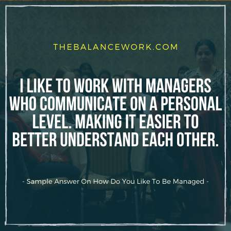 Sample Answer On How Do You Like To Be Managed
