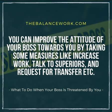What To Do When Your Boss Is Threatened By You