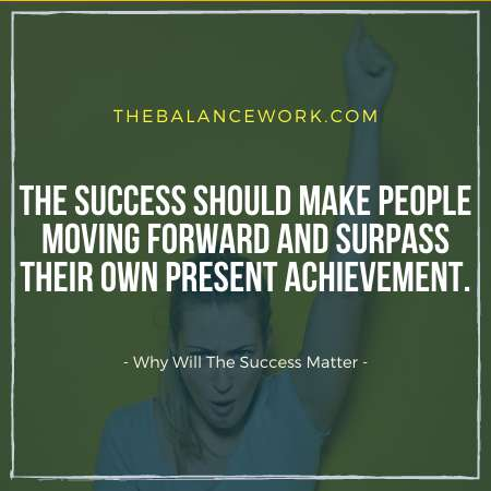 Why Will The Success Matter