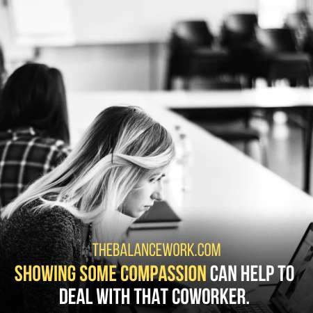 Be A Little Bit Compassionate To Deal With Such A Coworker