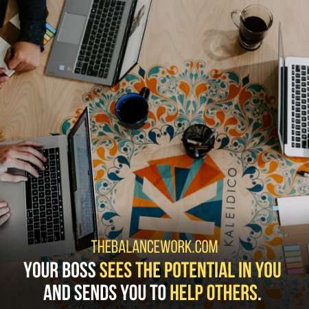 Your Boss Wants You To Stay As He Ask You To Help Others