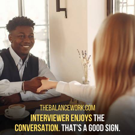 Interviewer Enjoys The Chit Chat With You