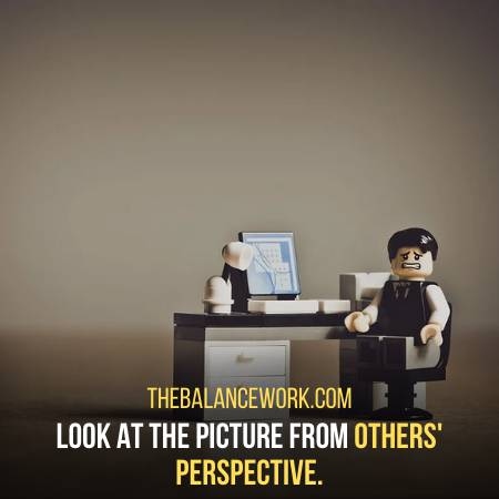 Look From Others Perspective To Check Why You Are Frustrated At Work