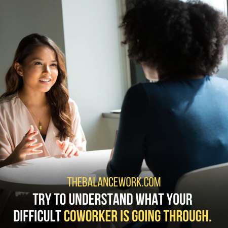 To Deal With A Difficult Coworker Understand Their View