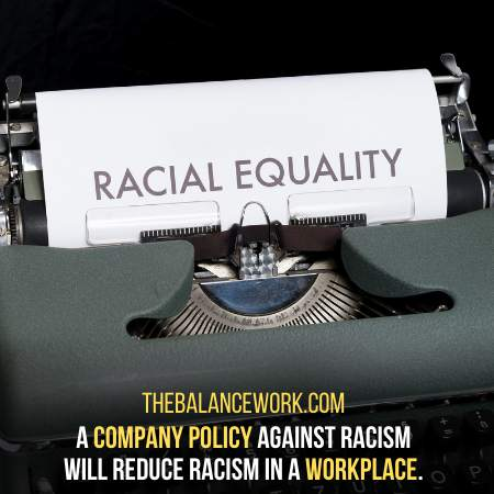 Ask The Firm To Keep A Strict Company Policy Against Racism