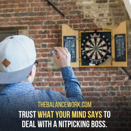 Believe Your Gut While Dealing With A Nitpicking Boss