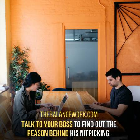 Talk To Your Boss To See Why He Is Nitpicking