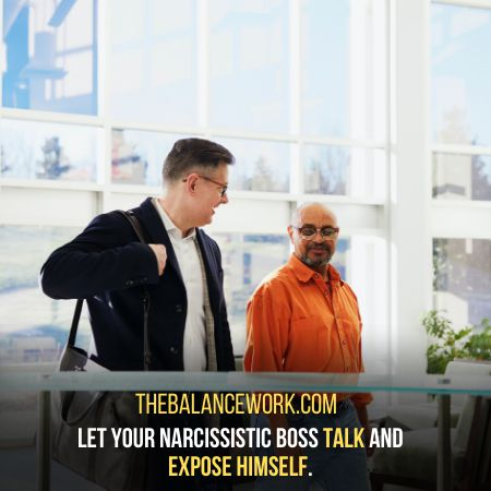 Letting Him Talk Is How To Expose A Narcissistic Boss
