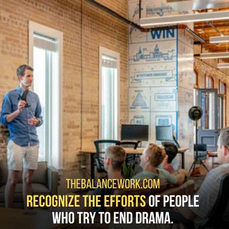Recognize Efforts Of People Who Eliminate The Drama