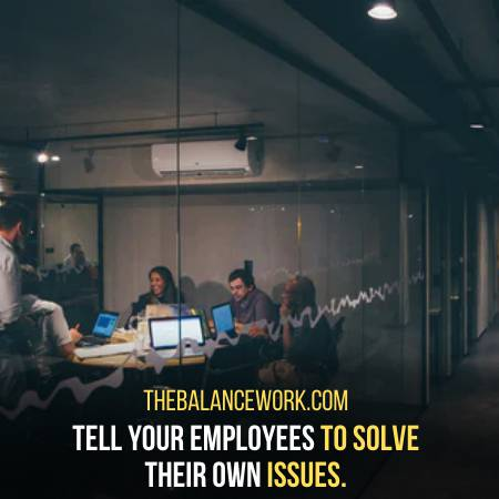 Ask Your Employees To Solve Their Conflicts Themselves