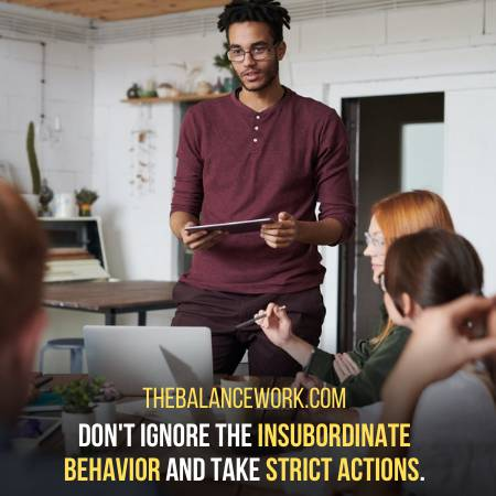 Recognize The Insubordinate Behavior And Deal With It