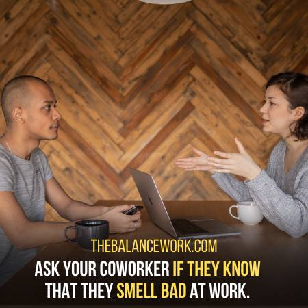 How To Tell A Coworker They Smell