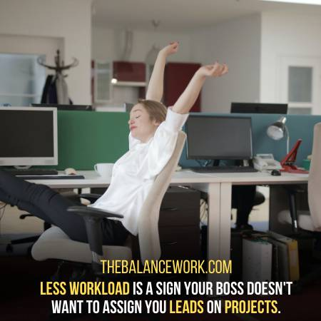 Less Workload Assigned To You
