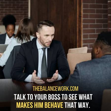 Confront Your Boss To See Why He Behaves That Way