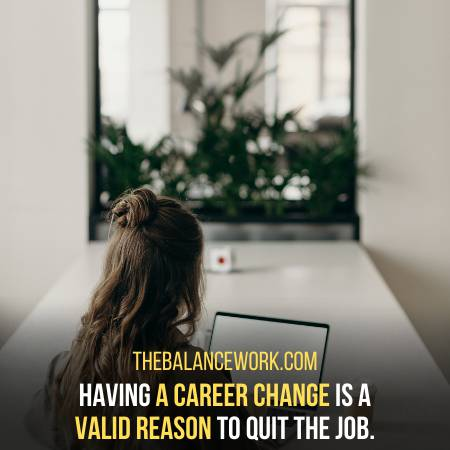 A Shift In Career Is A Suitable Reason To Leave The Job