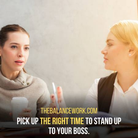 Pick The Right Time To Stand Up To Your Boss