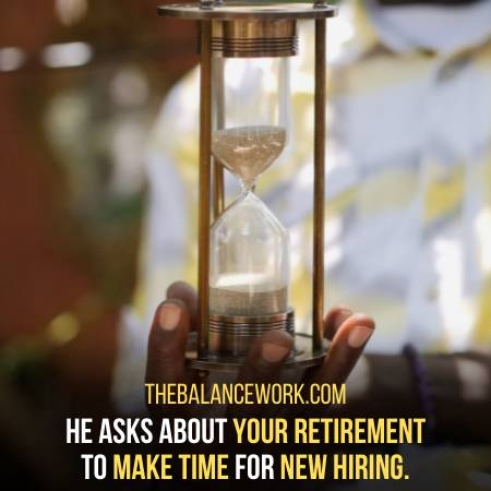 He Asks You About Retirement To Estimate New Hiring