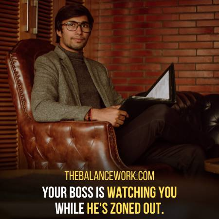 Your Boss Is Unknowingly Looking At You