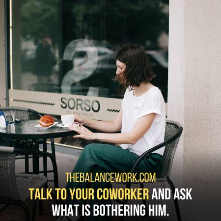 Invite Them To A Coffee For A Discussion
