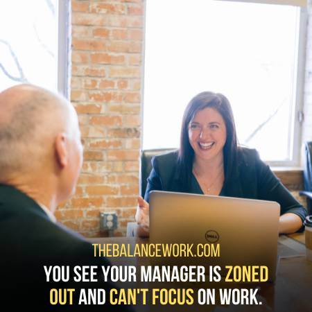The Manager Is Unable To Focus On Work