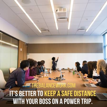 Avoid Your Power Lover Boss As Much As You Can